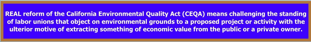 California Developers Fed Up with Unions Blocking Their Projects with California Environmental Quality Act (CEQA)